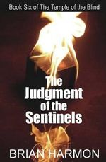 The Judgment of the Sentinels : The Temple of the Blind #6 - Brian Harmon