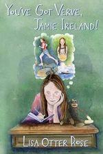 You've Got Verve, Jamie Ireland! - Lisa Otter Rose