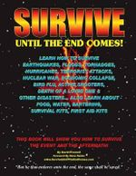 Survive Until the End Comes : Learn How to Survive Earthquakes, Floods, Tornadoes, Hurricanes, Terrorist Attacks, Nuclear War, Economic Collapse, Bird Flu, Active Shooters, Death of a Loved One, & Other Disasters. Learn about Food, Water, Bartering, First - David Presnell