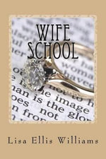 Wife School - Lisa Ellis Williams