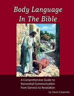 Body Language in the Bible - David Carpenter