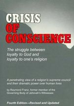 Crisis of Conscience : By Raymond Franz (2004): Fourth Edition - Raymond Franz