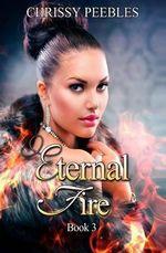 Eternal Fire - Chrissy Peebles