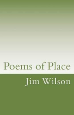 Poems of Place - Jim Wilson