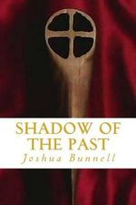 Shadow of the Past : A Cody / McIntire Mystery - Joshua Bunnell