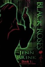 Black Roses : Book One in the Jessica Hart Series - Jenn Brink