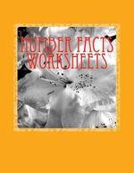 Number Facts Worksheets : Volume 2 - Bill S Lee