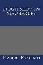 Hugh Selwyn Mauberley - Ezra Pound
