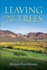 Leaving the Trees - Richard Earl Broome