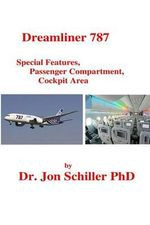 Dreamliner 787 Special Features, Passenger Compartment, Cockpit Area : German Aero Engines of World War II - Dr Jon Schiller Phd
