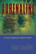 Adrenaline : New 2013 Edition - John Benedict