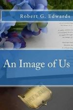 An Image of Us - Robert G Edwards