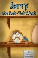 Jerry, the Tock-Tick Clock : Being Different Is a Good Thing - MR John E Davis