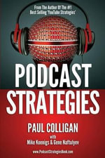 Podcast Strategies : How to Podcast - 21 Questions Answered - Paul Colligan