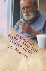 Haggard Harry and the Fisher King - Js Moore