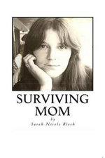 Surviving Mom : Surviving Mom - Sarah Bloch