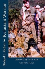 Reluctant Warrior : Memories of a Viet Nam Combat Soldier - Richard L McBain