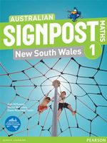 Australian Signpost Maths New South Wales 1 : Student Book - Australian Curriculum - Alan McSeveny