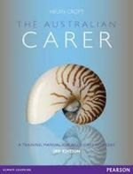The Australian Carer : A Training Manual for Aged Care Workers - Helen Croft