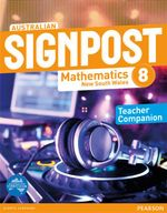 Australian Signpost Mathematics New South Wales 8  : Teacher Companion - Australian Curricullum - David Oxworth
