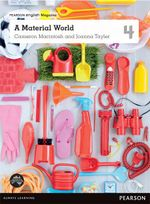 A Material World  : Pearson English Year 4 : Student Magazine - Joanna Taylor