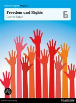 Freedom and Rights  : Pearson English Year 6 : Student Magazine - Carrol Baker