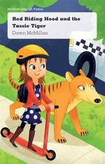 Red Riding Hood and the Tassie Tiger : Pearson English Fiction Year 3 : Living or Non-Living?  - Dawn McMillan