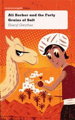 Ali Berber and the Forty Grains of Salt : Pearson English Fiction Year 4 : A Material World - Sheryl Gwyther