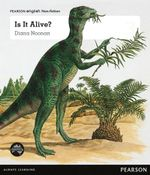 Is it Alive? : Pearson English Non-Fiction Year 3: Living Or Non-Living? - Diana Noonan