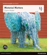 Material Matters : Pearson English Non-Fiction Year 4 : A Material World - Carrol Baker