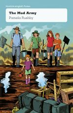 Pearson English Year 5 : Impact! - Fiction Topic Book - the Mud Army - Pamela Rushby