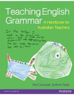 Teaching English Grammar : A Handbook for Australian  - Rod Campbell