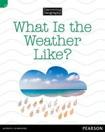What is the Weather Like? : Discovering Geography : Lower Primary Nonfiction Topic Book - Kerrie Shanahan