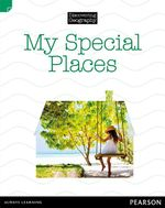 My Special Places : Discovering Geography : Lower Primary Nonfiction Topic Book - Kerrie Shanahan