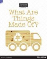 What are Things Made Of? : Discovering Science (Chemistry Lower Primary) - Troy Potter
