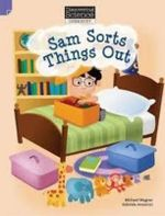 Sam Sorts Things Out : Discovering Science (Chemistry Lower Primary) - Michael Wagner