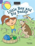 Little Rex and Big Buddy : Discovering Science (Physics Lower Primary) - Michael Wagner