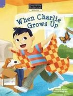 When Charlie Grows Up : Discovering Science (Biology Lower Primary) - Michael Wagner