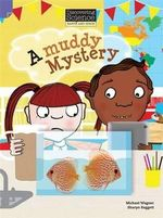 A Muddy Mystery : Discovering Science (Earth and Space Lower Primary) - Michael Wagner