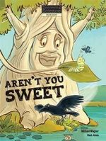 Aren't You Sweet : Discovering Science (Biology Middle Primary) - Michael Wagner