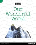 Our Wonderful World : Discovering Geography : Lower Primary Nonfiction Topic Book - Kerrie Shanahan