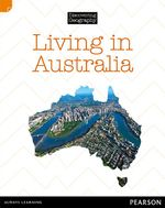 Living in Australia : Discovering Geography : Middle Primary Nonfiction Topic Book - Kerrie Shanahan