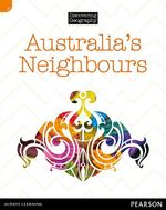 Australia's Neighbours : Discovering Geography : Middle Primary Nonfiction Topic Book - Jenni Garrett