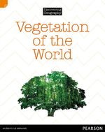 Vegetation of the World : Discovering Geography : Middle Primary Nonfiction Topic Book - Kerrie Shanahan