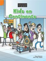 Kids on Continents : Discovering Geography : Middle Primary Nonfiction Topic Book - Diana Noonan
