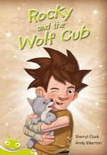Bug Club Level 25 - Lime : Rocky and the Wolf Club - Sherryl Clark