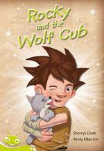 Rocky and the Wolf Club : Bug Club Level 25 - Lime - Sherryl Clark