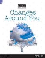 Changes Around You : Discovering Science (Earth and Space Lower Primary) - Troy Potter