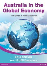 Australia in the Global Economy 2015  : Student Book  - Tim Dixon