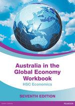 Australia in the Global Economy 2015 : Workbook (7e) - Tim Dixon